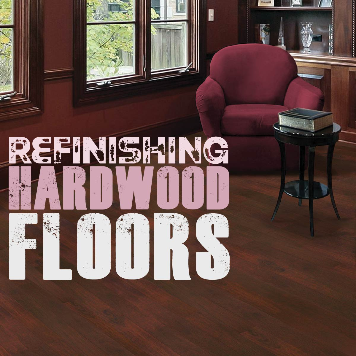 Refinishing hardwood floors gritty text with a dark red hardwood room scene.
