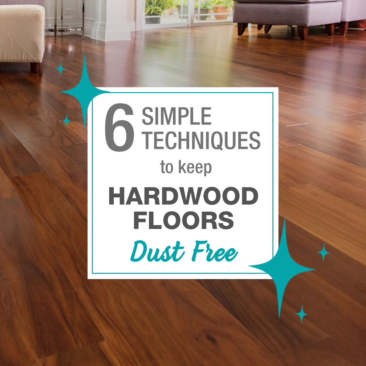 simple techniques for keeping hardwood floors dust free