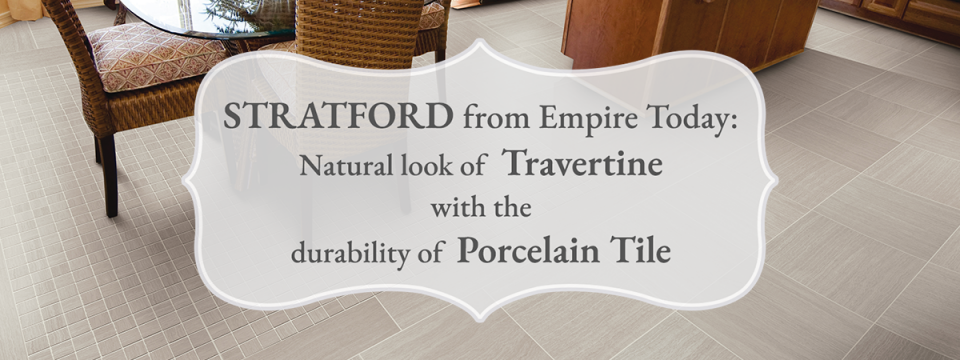 Stratford from Empire Today: Natural Look of Travertine with the Durability of Porcelain Tile